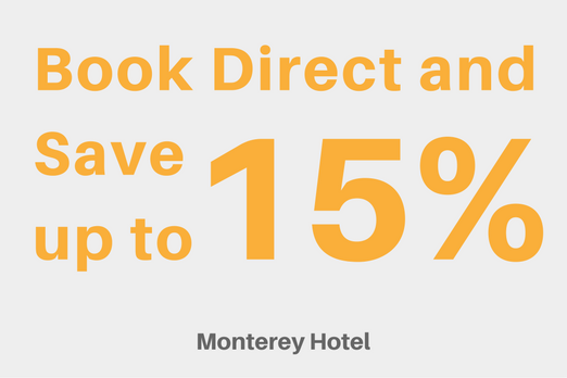 Monterey Hotel - Direct Only Advanced Purchase Discounts